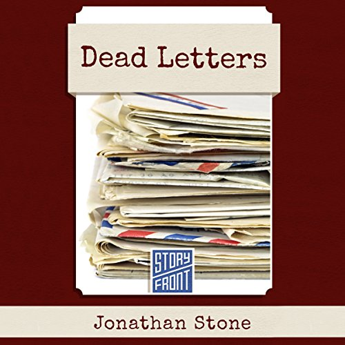 Dead Letters                   By:                                                                                                                                 Jonathan Stone                               Narrated by:                                                                                                                                 Hillary Huber                      Length: 54 mins     14 ratings     Overall 3.9