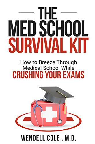 The Med School Survival Kit: How To Breeze Through Medical School While Crushing Your Exams (English Edition)
