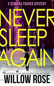 Nine, Ten ... Never sleep again (Rebekka Franck, Book 5) by [Willow Rose]