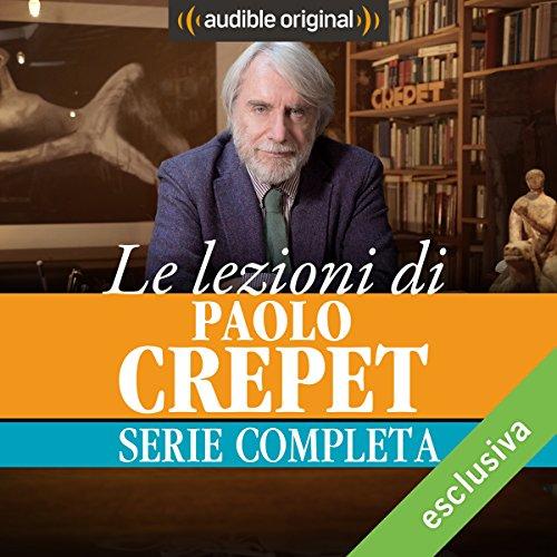 Le lezioni di Paolo Crepet. La serie completa audiobook cover art