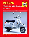 Vespa P/PX125, 150 & 200 Scooters 1978 thru 2009 (Haynes Service & Repair Manual)