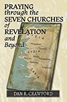 Praying Through the Seven Churches of Revelation and Beyond