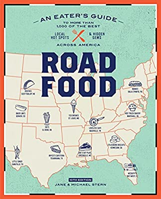 Roadfood, 10th Edition: An Eater's Guide to More Than 1,000 of the Best Local Hot Spots and Hidden Gems Across America (Roadfood: The Coast-To-Coast Guide to the Best Barbecue Join) from Clarkson Potter
