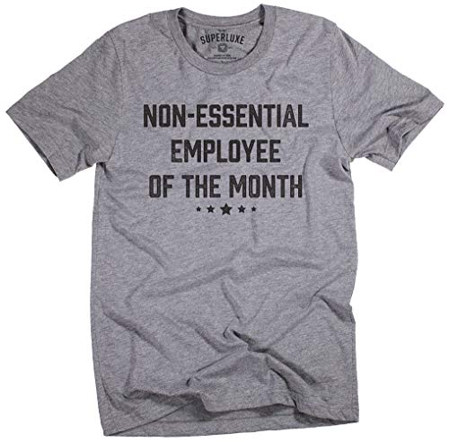 Superluxe Clothing Non-Essential Employee of The Month Mens Womens Unisex Social Distancing Funny Job Quarantine T-Shirt, Deep Heather, X-Large