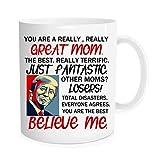 Divertente tazza da caffè – Donald Trump – You are a Really Great Mom – Regali per la mamma da figlia/figlio/marito, tazza da caffè, idea regalo per la festa della mamma, compleanno, Natale, 11 oz