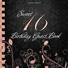 Sweet 16 Birthday guest book: Elegant Black and Rose Gold Binding I For 60 Guests I For written Wishes and the most beauti...