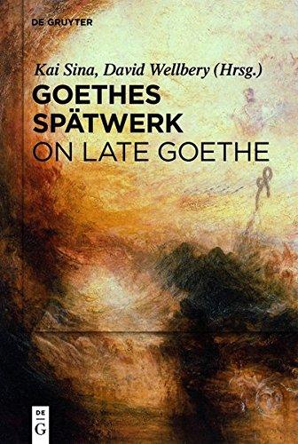 Goethes Spätwerk / on Late Goethe