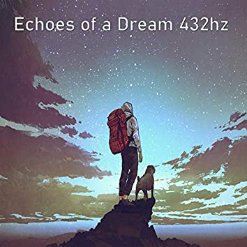 Echoes of a Dream 432hz
