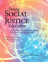 Doing Social Justice Education: A Practitioner's Guide for Workshops and Structured Conversations