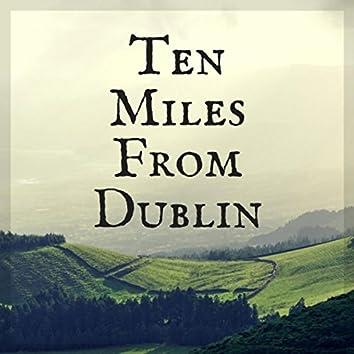 Ten Miles from Dublin (feat. Naomi Laviolette & Nancy Rumbel)