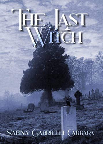 The Last Witch: A Seacross Mystery (The Seacross Mysteries Book 1) by [Sabina Gabrielli Carrara]