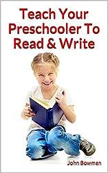 Teach Your Preschooler To Read & Write