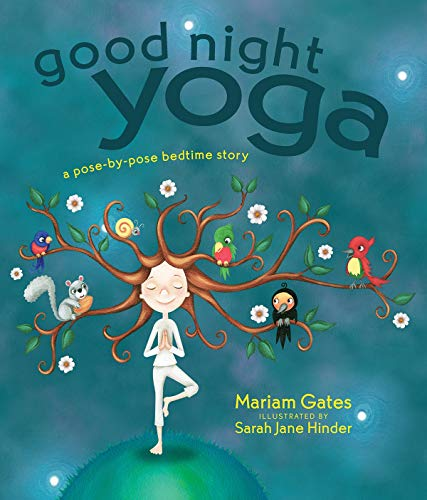 Good Night Yoga: A Pose-by-Pose Bedtime Story: 1