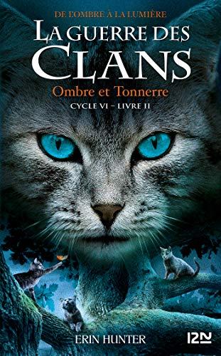 La guerre des Clans, cycle VI - tome 02 : Ombre et tonnerre (French Edition)