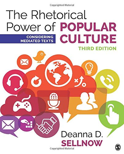 Compare Textbook Prices for The Rhetorical Power of Popular Culture: Considering Mediated Texts NULL 3 Edition ISBN 9781506315218 by Sellnow, Deanna D.