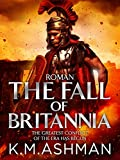 Roman – The Fall of Britannia (The Roman Chronicles Book 1)