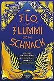 David Rupp: Flo, der Flummi und das Schnack