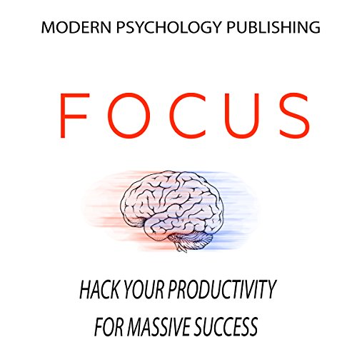 Focus: Hack Your Productivity for Massive Success audiobook cover art