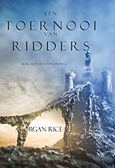 Een Toernooi Van Ridders (Boek #16 In De Tovenaarsring) van [Morgan Rice]