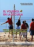El voleibol en la escuela: Nuevos enfoques metodológicos y actividades para su enseñanza en la escuela (Educación Física en Educación Secundaria)