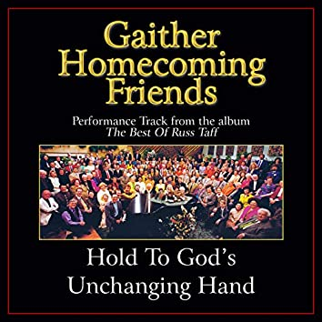Hold To God's Unchanging Hand (Performance Tracks)