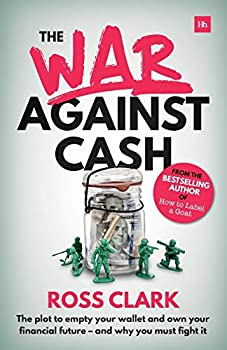 The War Against Cash  The plot to empty your wallet and own your financial future – and why you MUST fight it
