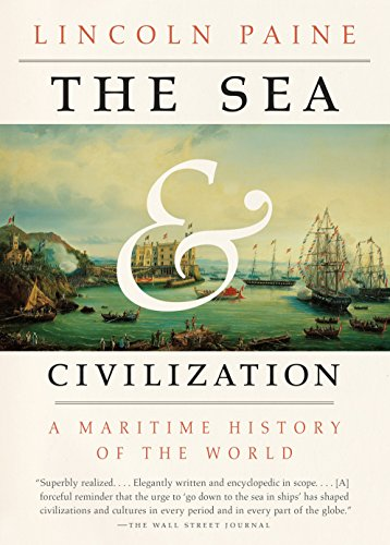 Compare Textbook Prices for The Sea and Civilization: A Maritime History of the World Illustrated Edition ISBN 9781101970355 by Paine, Lincoln