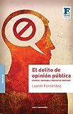El delito de opinión pública: Censura, ideología y libertad de expresión (Spanish...