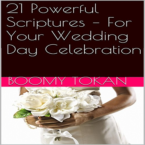 21 Powerful Scriptures - For Your Wedding Day Celebration  By  cover art