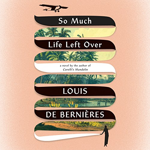 So Much Life Left Over audiobook cover art