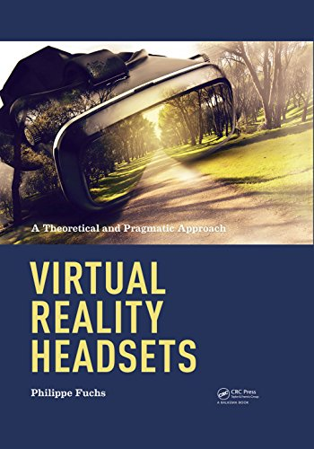 Virtual Reality Headsets - A Theoretical and Pragmatic Approach (English Edition)