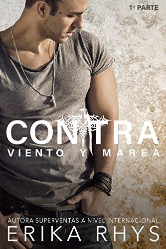 Contra Viento y Marea, 1ª parte: Serie New Adult Romántica (La Serie Contra Viento y Marea) (Spanish Edition)