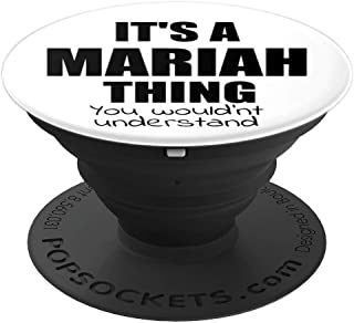 It's a MARIAH Thing You Wouldn't Understand - PopSockets Grip and Stand for Phones and Tablets