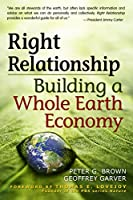 Right Relationship: Building a Whole Earth Economy (BK Currents)