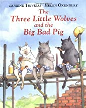 The Three Little Wolves and the Big Bad Pig by Eugene Trivizas (1993-09-30)