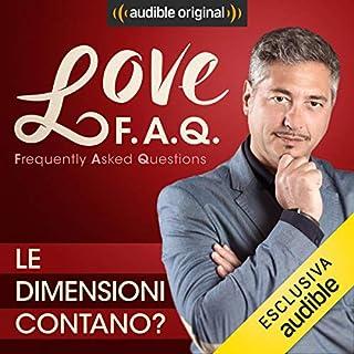 Le dimensioni contano?     Love F.A.Q. con Marco Rossi              Di:                                                                                                                                 Marco Rossi                               Letto da:                                                                                                                                 Marco Rossi                      Durata:  13 min     17 recensioni     Totali 4,6