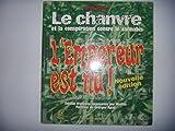 Le chanvre et la conspiration contre le cannabis. L'empereur est nu