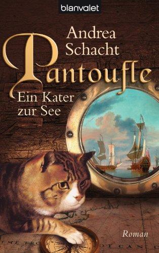 Pantoufle - Ein Kater zur See: Roman (Katzenromane 3)