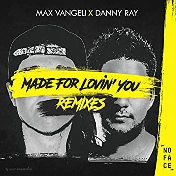 Made For Lovin' You (Remixes)