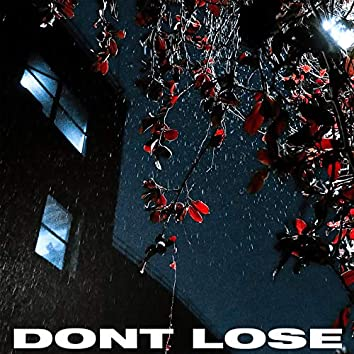 Dont Lose