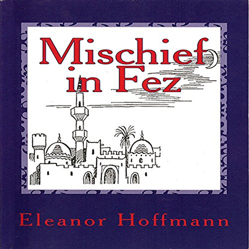 Mischief in Fez audiobook cover art