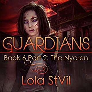Guardians: The Nycren     The Guardians Series, Book 6, Part 2              By:                                                                                                                                 Lola StVil                               Narrated by:                                                                                                                                 Adam Chase,                                                                                        Jennifer O'Donnell                      Length: 9 hrs and 20 mins     84 ratings     Overall 4.8