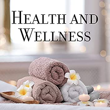 Health and Wellness: Music for Rest & Relaxation, Nature, Spa, Tranquility