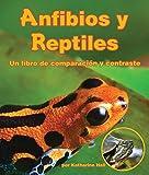 Anfibios y Reptiles: un libro de comparación y contraste (Compare and Contrast)