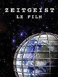 Zeitgeist: Le Film (Zeitgeist: The Movie)
