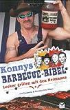 Konnys Barbecue-Bibel: Lecker grillen mit den Reimanns