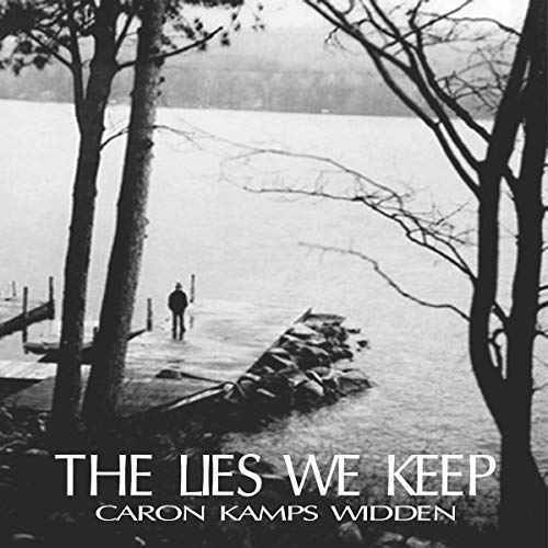 The Lies We Keep Audiobook By Caron Kamps Widden cover art