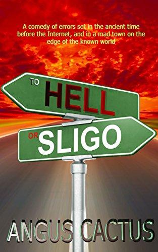 Book: To Hell or Sligo by Angus Cactus