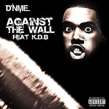 Against the Wall (feat. K.D.B)