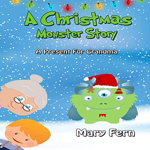 A Christmas Monster Story: A Present for Grandma cover art